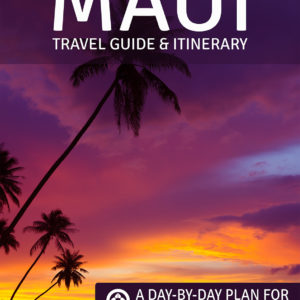 Maui Hawaii 9 day intinerary and travel guide